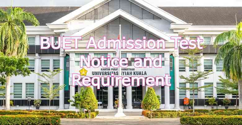 BUET Admission Test Notice and Requirement