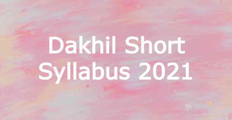 Dakhil Short Syllabus 2021