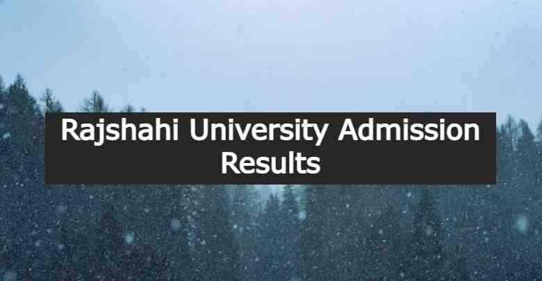 Rajshahi University Admission Results